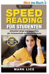 Speed Reading für Studenten Buch von Mark Licz - Schneller lesen und begreifen - die Turbotechnik zur besseren Note